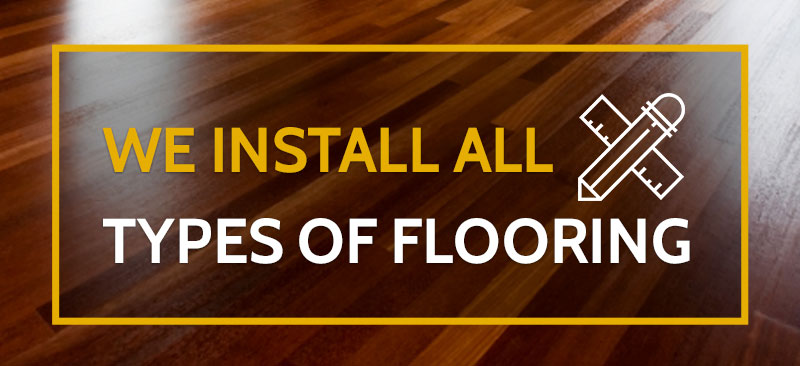 We install all types of flooring